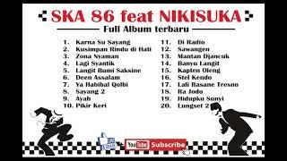 Download lagu SKA 86 feat NIKISUKA FULL ALBUM TERBARU 2018 TANPA IKLAN