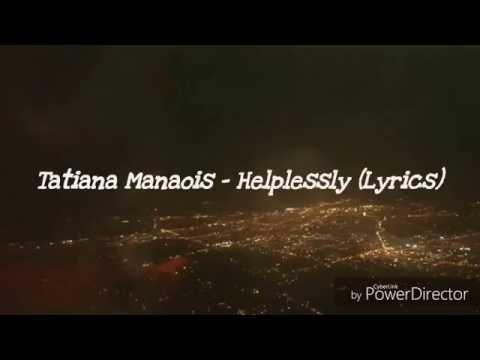 Tatiana Manaois  Helplessly