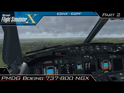 Boeing 737 NGX Full Flight - Takeoff, Cruise and Descent | EGNX - EGPF | Flight Simulator X