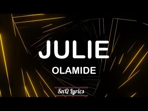 Download Olamide - Julie (Lyrics)🎶