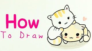HOW TO DRAW KITTENS | Cute Kittens / Cats Drawing Tutorial