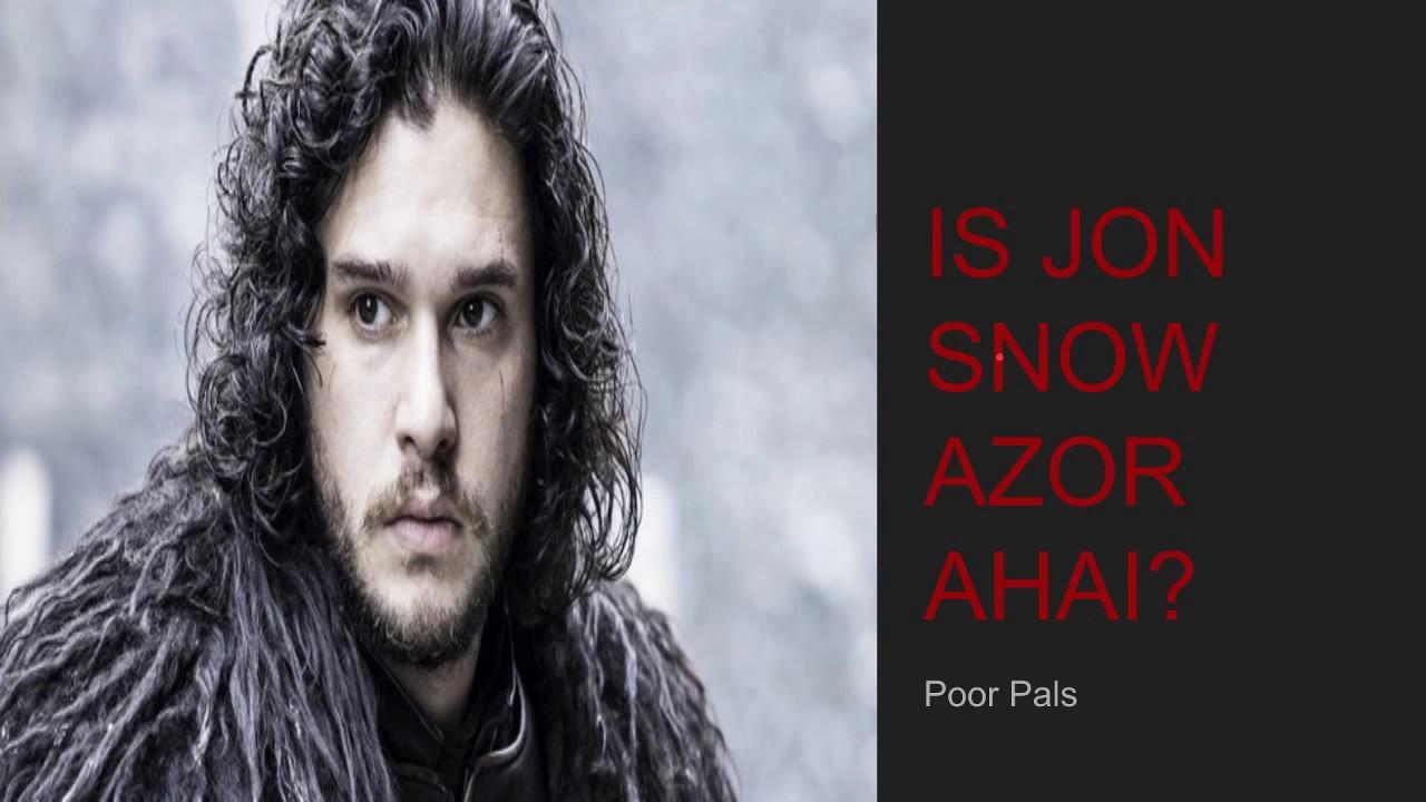 Game Of Thrones Azor Ahai Theorie