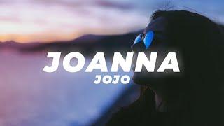 JoJo - Joanna (Lyrics)