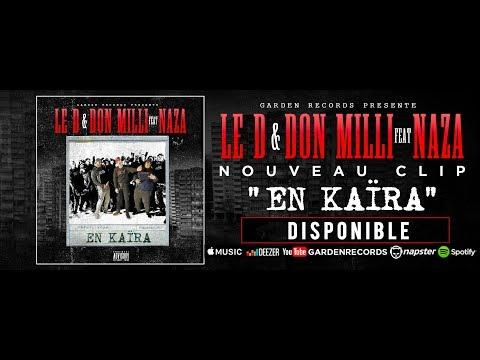 Le D x Don Milli Feat Naza - En Kaïra  (Clip Officiel)