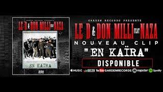 Смотреть клип Le D X Don Milli Feat Naza - En Kaïra