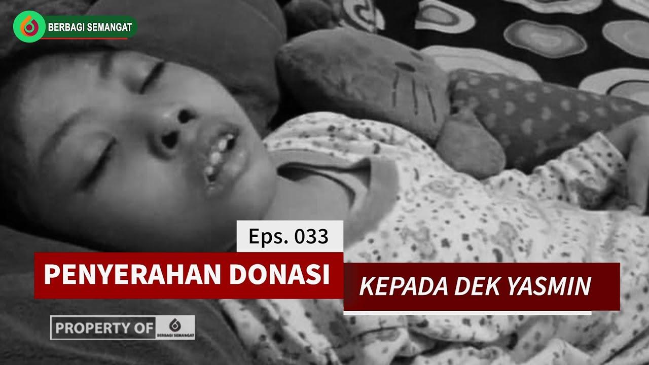 SEMANGAT SEDEKAH Eps. 033 - Penyerahan Donasi Untuk Dek Yasmin