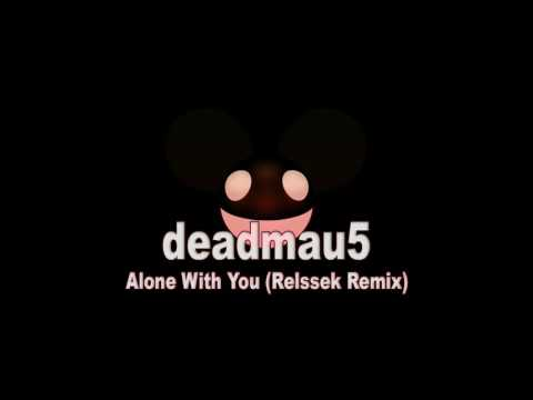 deadmau5  Alone With You Relssek Remix