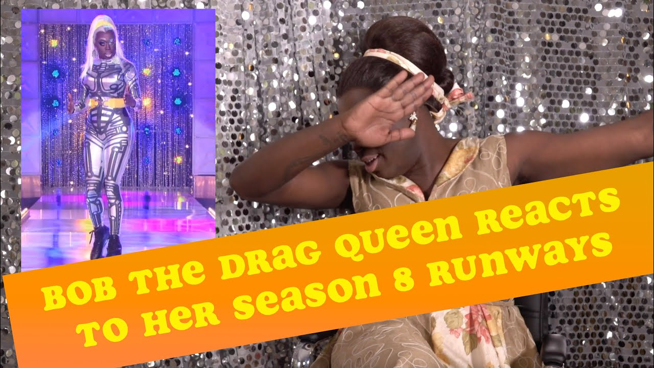 Bob The Drag Queen Reacts to All Her Season 8 Runways