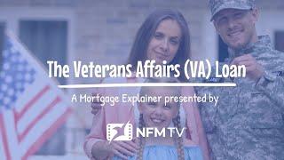 Mortgage Explainer: The Veterans Affairs VA Loan