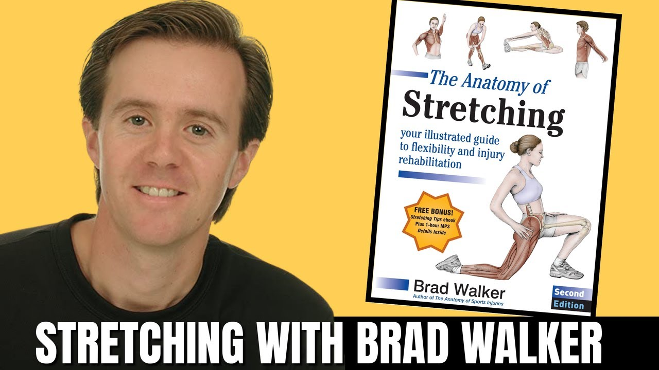Stretching: Everything You Need to Know (Brad Walker)
