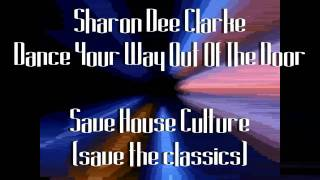 Sharon Dee Clarke - Dance Your Way Out Of The Door, 1986