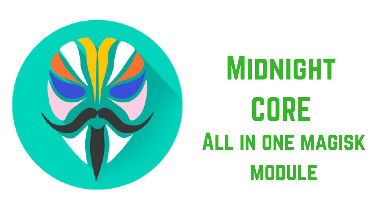 Midnight Core All in one Magisk Module(Root) | How to Install and Use  Midnight Core