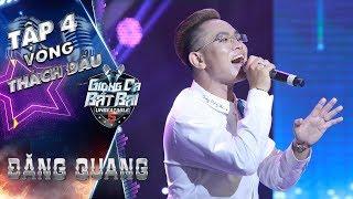 Giọng Ca Bất Bại | tập 4: Đăng Quang mang sáng tác mới chinh phục khán giả, thách đấu Lệ Ngọc