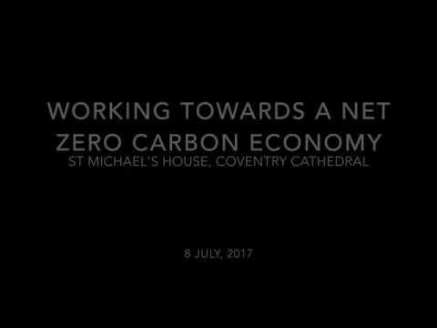 Working Towards a Net Zero Carbon Economy: Short Presentations (2017)