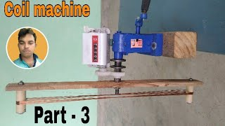 Coil machine . Fan coil winding machine . Chauhan Electronics experiment . Part - 3 .