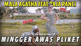 Download Mingger Awas Pliket - Mala Agatha Feat Raja Panci ( Official Music Video )