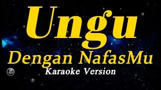 Ungu Dengan NafasMu Karaoke Tanpa Vokal