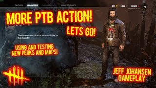MORE PTB ACTION! LETS GO! - Jeff Johansen Gameplay - Dead By Daylight