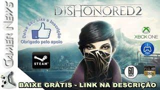 🔴 DISHONORED 2 TERÁ DEMO PARA PC, PS4 E XBOX - SAIBA COMO BAIXAR - LINKS NA DESCRIÇÃO DO VÍDEO !