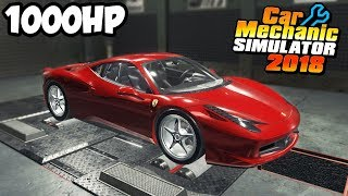 1000HP FERRARI 458 - Car Mechanic Simulator 2018
