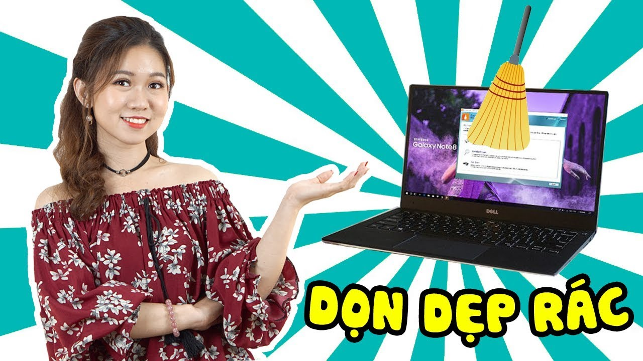 Cách dọn dẹp Rác trên laptop giải phóng bộ nhớ đơn giản nhất