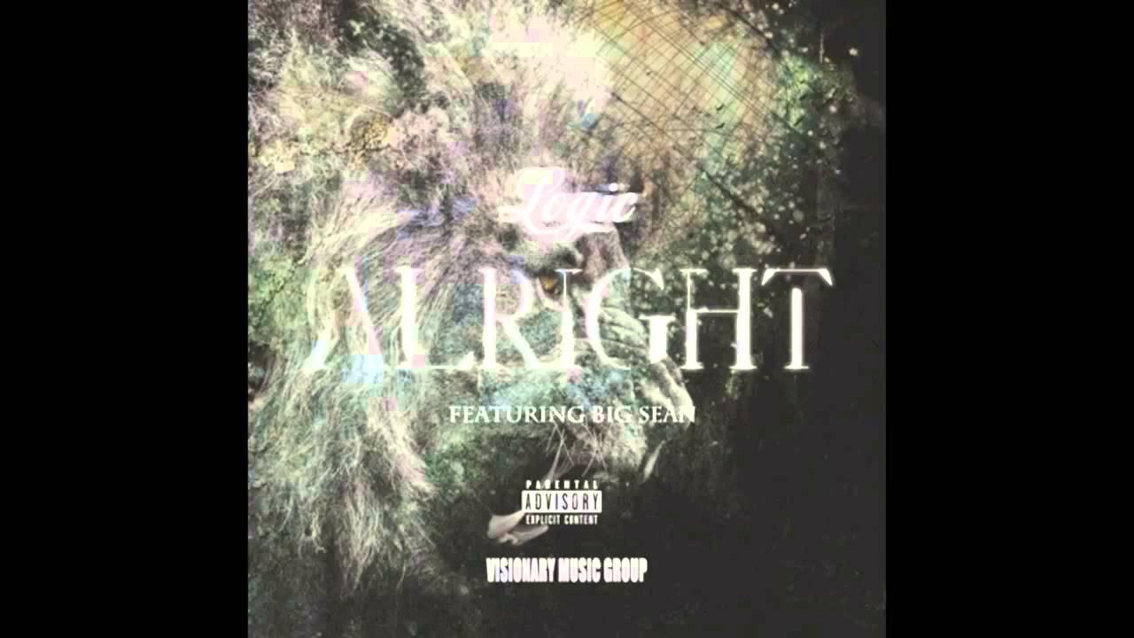 Logic Alright Ft Big Sean Lyrics Free Download Youtube