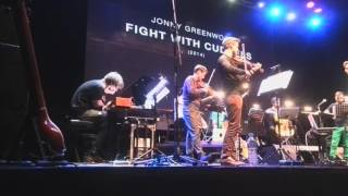 Jonny Greenwood & LCO - Fight With Cudgels (live at YotaSpace, Moscow 15-10-2015)