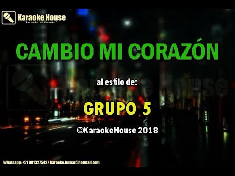 Karaoke | Cambio Mi Corazón - Grupo 5