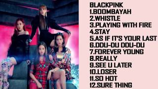 BLACKPINK-Playlist 2018 ALL SONGS+COVERS