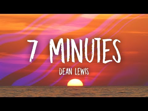 Dean Lewis - 7 Minutes (Lyrics) Mp3