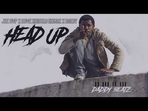 JOE CVP - Head Up - Dove Krioulo Riimax X Daddy - prod Daddy Beatz (Official Audio)
