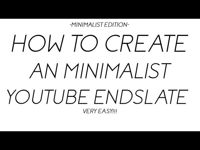 How To Create A Minimalist Youtube End Slate (VERY EASY)