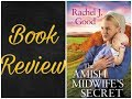 The Amish Midwife's Secret by Rachel J. Good Book Review