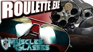 Roulette.exe - The Legend of MusclesGlasses