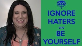 IGNORE HATERS & BE YOURSELF Thumbnail