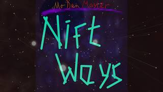 Nift Ways | A song by Mr Dan Master | Master's Music