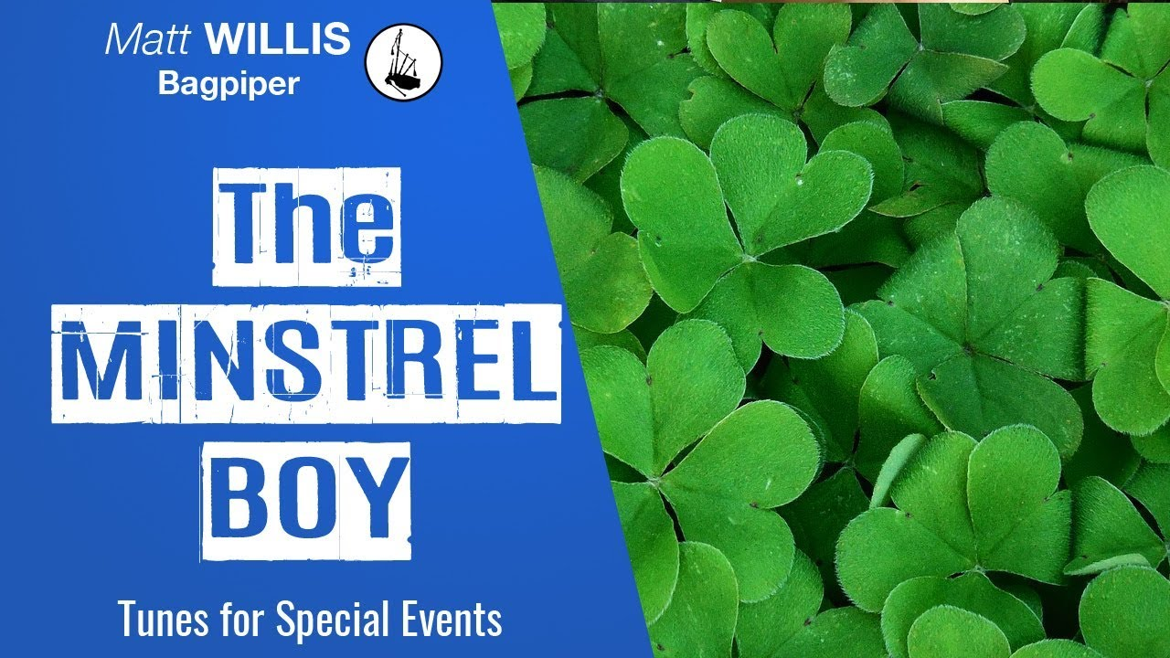 The Minstrel Boy (4/4 March) - Performed by Matt Willis Bagpiper on the  Great Highland Bagpipes