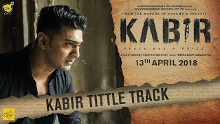 KABIR Title Track | Dev | Rukmini | Aniket C | Indraadip | 13th April 2018