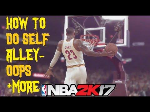 NBA 2k17 - How To Alley-oop & Self Alley-oop