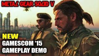 MGSV: The Phantom Pain - Gamescom 2015 Gameplay Demo [ENGLISH] [HD 1080P - 60 FPS]