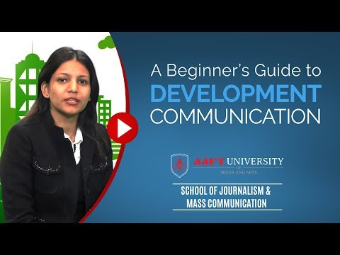 A Guide To Development Communication | Mass Communication | AAFT University | Call- 18001026066