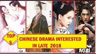 TOP 5 CHINESE CLASSIC DRAMA INTERESTED IN WATCHING IN 2018 - ENGSUB