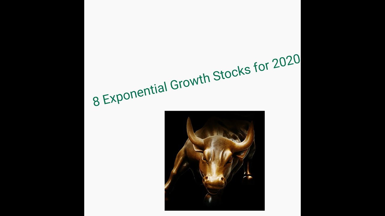 Top 8 Exponential Growth Stocks for 2020 - YouTube