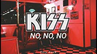 Kiss - no, no, no (Sub español)