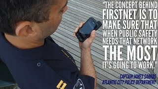 Atlantic City PD on FirstNet: When Public Safety Needs it, it Has to Work