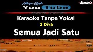 Karaoke 3 Diva   Semua Jadi Satu