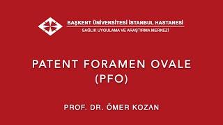 Patent Foramen Ovale (PFO)