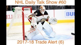 NHL Daily Talk Show #60 2017-18 Trade Alert (6)