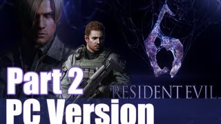 Resident Evil 6 PC 1080P Max Graphics Gameplay Opinion & First Impressions Review  RE6 PC Part 2