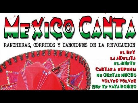 Mexico Canta Rancheras Corridos Y Canciones De La Revolución Youtube